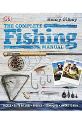 The Compete Fishing Manual - Генри Гилби