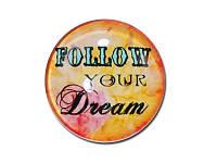 Стеклянный кабошон — Надпись Follow your dream, 20 мм, 1 шт