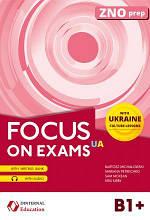Focus on exams (UA) B1+ / Підготовка до іспитів ЗНО - тести