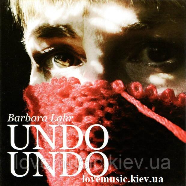 Музичний сд диск BARBARA LAHR Undo Undo (2007) (audio cd)