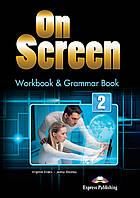 Книга On Screen 2 Workbook and Grammar Book + Digibooks