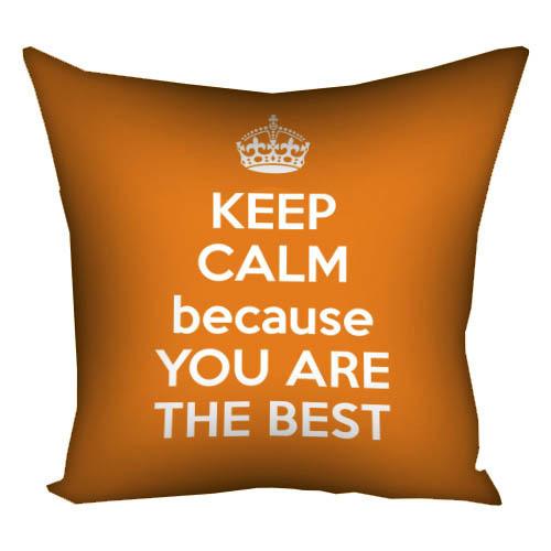 Подушка с принтом Keep calm because you are the best 40x40 см (4P_15L016)