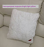 Подушка-ночник светящаяся Bright light pillow - лучший подарок для ребенка, фото 2