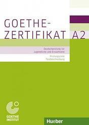 Goethe-Zertifikat A2 – Prüfungsziele Testbeschreibung fur Jugendliche und Erwachsen