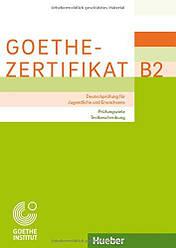 Goethe-Zertifikat B2 – Prüfungsziele Testbeschreibung fur Jugendliche und Erwachsen