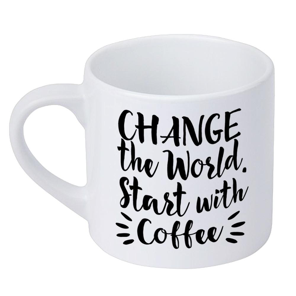 Кружка маленькая Change the World. Start with coffee (KRD_20M053)