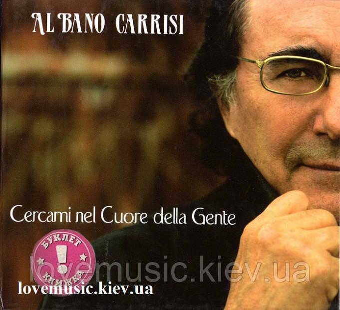 Музичний сд диск AL BANO CARRISI Cercami nel Cuore della Gente (2007) (audio cd)