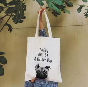 Тканинна Еко Сумка Шоппер City-A з написом Today Will Be a Better Day з Собакою Біла, фото 2