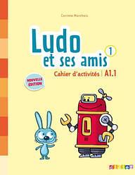 Ludo et ses amis 2e Édition 1 Cahier d'activités
