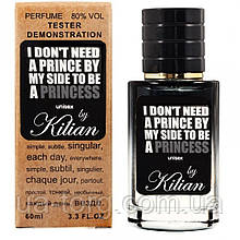 Kilian I Don't Need A Prince By My Side To Be A Princess TESTER LUX, унисекс, 60 мл