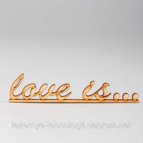 """Слова из дерева """"love is"""""""