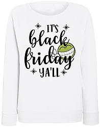 """Женский свитшот """"I'ts Black Friday Ya'll"""" (белый)"""