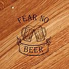 """Доска для нарезки """"Fear no beer"""" 30 см, фото 2"""