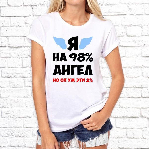 """Жіноча футболка з принтом """"Я на 98% ангел, але ох вже ці 2%"""" Push IT"""
