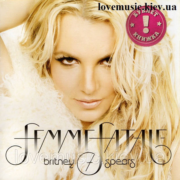 Музичний сд диск BRITNEY SPEARS Femme fatale (2011) (audio cd)