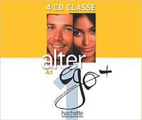 Alter Ego + : Niveau 1 CD audio classe (x4)