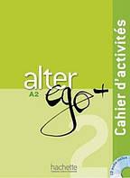 Alter Ego + : Niveau 2 Cahier d'activites + CD audio