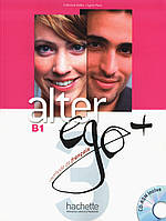 Alter Ego + : Niveau 3 Livre de l'eleve + CD-ROM + Parcours digital