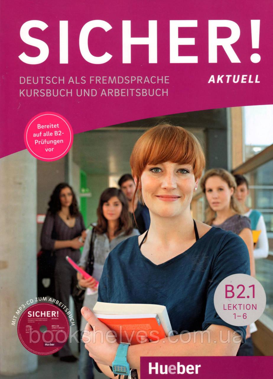 Sicher Aktuell B2/1 Kurs- und Arbeitsbuch mit CD-ROM zum Arbeitsbuch Lektion 1–6
