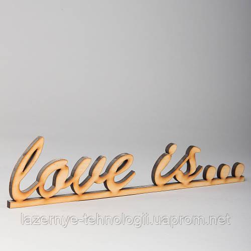 """Слова из дерева """"love is…"""""""