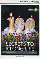 Книга Cambridge Discovery B1 Secrets to a Long Life (Book with Online Access) Naughton, D ISBN 9781107683785