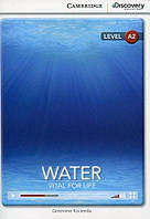 Книга Cambridge Discovery A2 Water: Vital for Life (Book with Online Access) ISBN 9781107622517