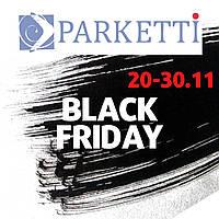 Черная Пятница в Parketti - с 20 по 30 ноября. Лучшая распродажа года!