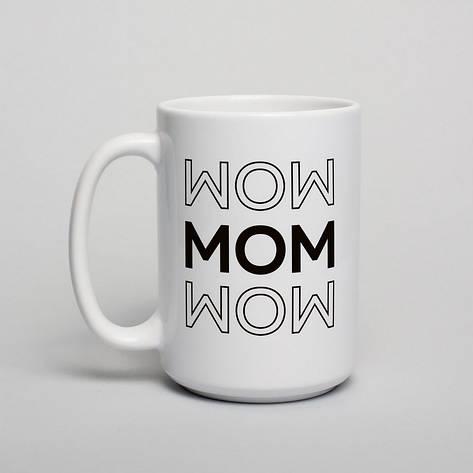 """Кружка """"WOW MOM"""", фото 2"""