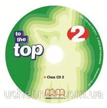Диск Англійська мова 7 клас To the Top Class 2 CD Mitchell H. Q. MM Publications