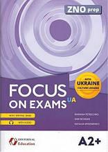 Focus on exams (UA) A2+ / Підготовка до іспитів ЗНО з англійської мови - тести