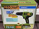 Шуруповерт аккумуляторный Procraft PA18C 18 вольт, фото 5