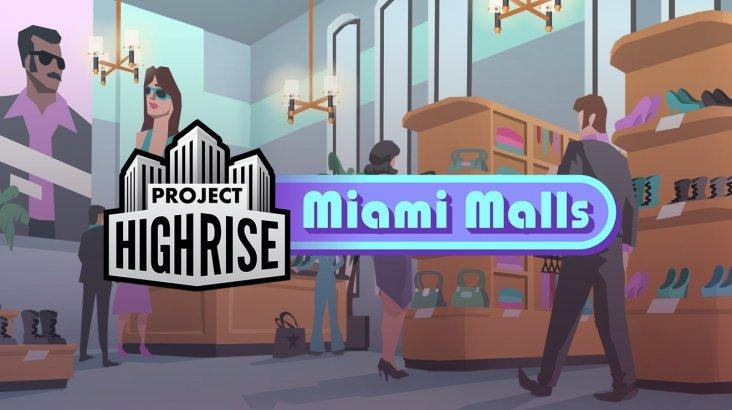Project Highrise: Miami Malls ключ активации ПК