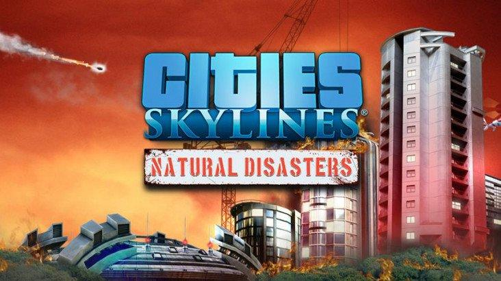 Cities: Skylines - Natural Disasters ключ активації ПК