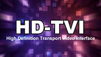 HD-TVI - ощутимый прогресс в сфере аналогового HD/FullHD наблюдения
