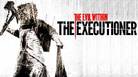The Evil Within: The Executioner ключ активації ПК