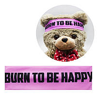 "Повязка ""Burn to be happy"" POV1"