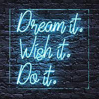 Неонова вивіска Led Dream It. Wish It. Do It. 60х60 см, фото 1