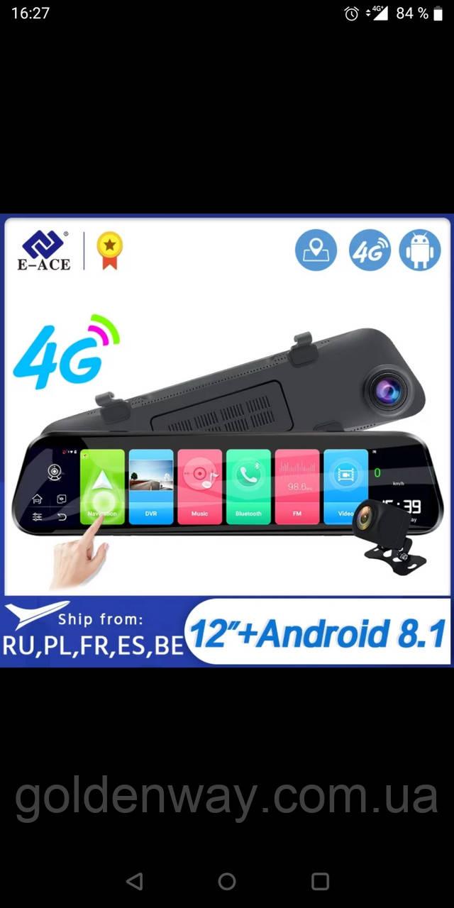 Зеркало с видеорегистратором E-ACE D14 Интернет 4G WiFi GPS  Память 2/32 Гб Андроид 8.1, 12 дюймов, две камеры