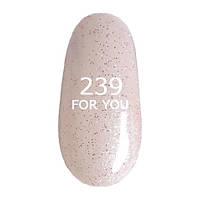 Гель-лак For You № 239 ( Красивый Бело Розовый, микроблеск ), 8 мл