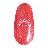 Гель-лак For You № 240 ( Красивый Розово Красный, микроблеск ), 8 мл