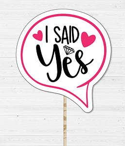"Табличка для фотосессии на девичник ""I SAID YES"""