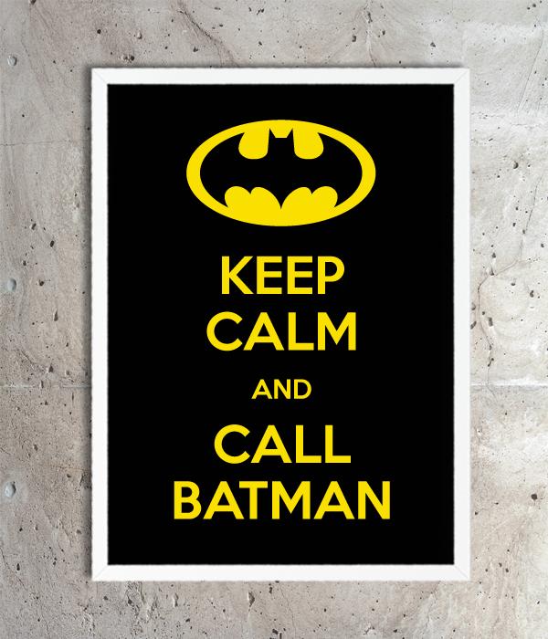 "Постер для праздника ""KEEP CALM AND CALL BATMAN"" (2 размера)"