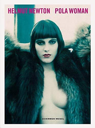 Книга Helmut Newton: Pola Woman.