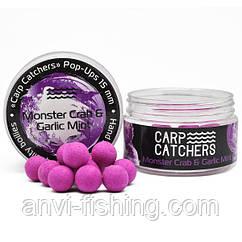 Бойлы pop-up Carp Catchers «Monster Crab&Garlic Mint» 15mm