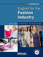 Учебник с диском Express Series English for the Fashion Industry, Mary E. Ward | OXFORD