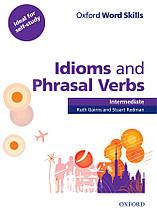 Oxford Word Skills Idioms and Phrasal Verbs Intermediate + key, Ruth Gairns, Stuart Redman | Oxford