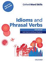 Oxford Word Skills Idioms and Phrasal Verbs Advanced + key, Ruth Gairns, Stuart Redman | Oxford