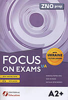 Focus on Exam A2+ /Ukr ed/ ZNO prep, фото 1