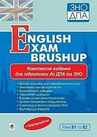 ЗНО 2021   Англійська мова. Комплексне видання.Рівні В1 та В2 : English Exam Brushup.  Богдан