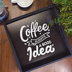 Піднос дерев'яний з принтом Coffee always a good idea 33х33х4 см (PDN_19N002_BL)
